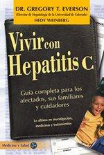 Vivir Con Hepatitis C: Guia Completa Para Los Afectados, Sus Familiares y Cuidadores 9788488066725