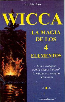 Wicca, La Magia de Los 4 Elementos 9788488885661
