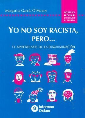 Yo No Soy Racista, Pero... 9788484521679