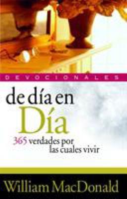 de Dia en Dia Devocionales: 365 Verdades Por las Cuales Vivir 9788482670607