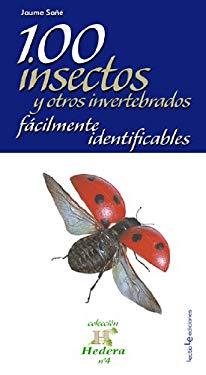 100 Insectos y Otros Invertebrados Facilmente Identificables 9788496754492