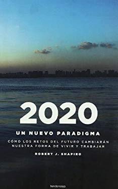 2020: Un Nuevo Paradigma: Como los Retos del Futuro Cambiaran Nuestro Modo de Vivir y Trabajar = Futurecast 9788493619473