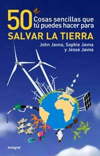 50 Cosas Sencillas Que Tu Puedes Hacer Para Salvar la Tierra = 50 Simple Things You Can Do to Save the Earth 9788498674941