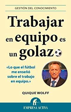 Trabajar En Equipo Es Un Golazo 9788492452996