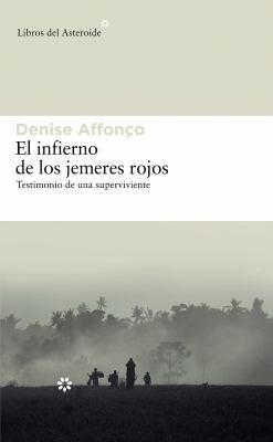 El Infierno de Los Jemeres Rojos: Testimonio de Una Superviviente 9788492663231