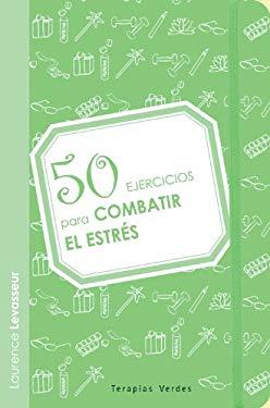 50 Ejercicios Para Combatir El Estres 9788492716647