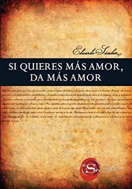Si Quieres Mas Amor, Da Mas Amor 9788492716807