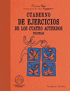 Cuaderno de Ejercicios de Los Cuatro Acuerdos Toltecas 9788492716814