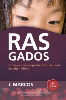 Rasgados: Un Viaje a la Adopcion Internacional Espana-China