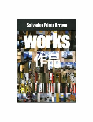 Salvador Perez Arroyo: Works