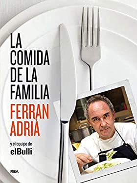 La Comida de La Familia (the Family Meal): Home Cooking with Ferran Adria 9788492981823