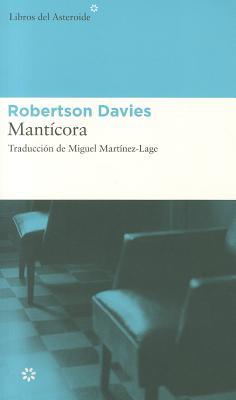 Manticora - Davies, Robertson / Martinez-Lage, Miguel