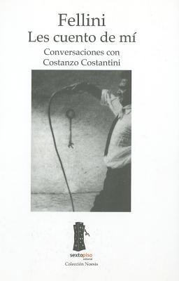Fellini, Les Cuento de Mi: Conversaciones Con Constanzo Costantini 9788493520403