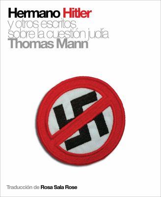 Hermano Hitler: Y Otros Escritos Sobre La Cuestion Judia 9788493541279