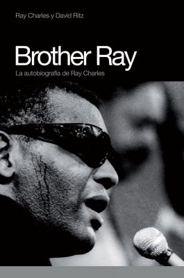 Brother Ray: La Autobiografia de Ray Charles