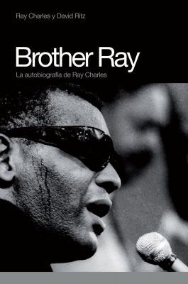 Brother Ray: La Autobiografia de Ray Charles