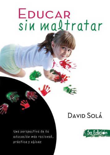 Educar Sin Maltratar = Educating Without Harming 9788493564186