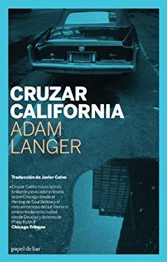 Cruzar California = Crossing California 9788493667832