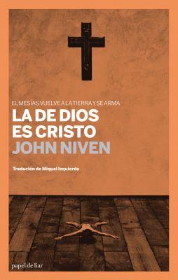 La de Dios Es Cristo: El Mesias Vuelve a la Tierra y Se Arma 9788493667870