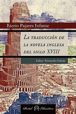 La Traduccin de La Novela Inglesa del Siglo XVIII 9788493707545