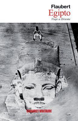 Egipto: Viaje a Oriente 9788493764326
