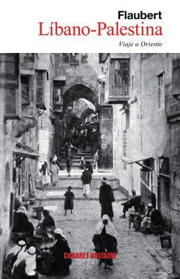 Libano-Palestina: Viaje a Oriente 9788493868925