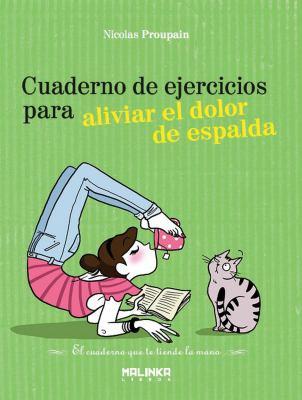 Cuaderno de Ejercicios Para Aliviar El Dolor de Espalda 9788493870911