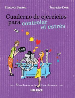 Cuaderno de Ejercicios Para Controlar El Estres 9788493870928