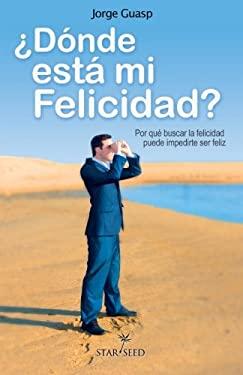 Donde Esta Mi Felicidad 9788493911324