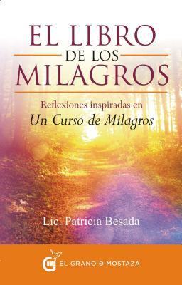 Libro de los milagros, El (Spanish Edition)