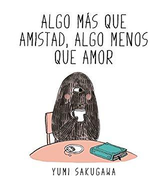 Algo mas que amistad, algo menos que amor (Spanish Edition)