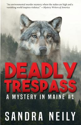 Deadly Trespass: A Mystery In Maine (Volume 1)