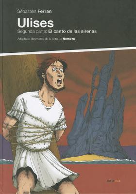 Ulises: Segunda Parte: El Canto de las Sirenas 9788496867086