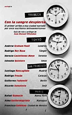 Con La Sangre Despierta: El Primer Arribo a ESA Ciudad Narrado Por Once Escritores Latinoamericanos 9788496867574