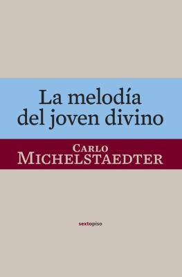 La Melodia del Joven Divino 9788496867901