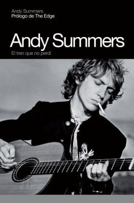Andy Summers: El Tren Que No Perdi 9788496879096