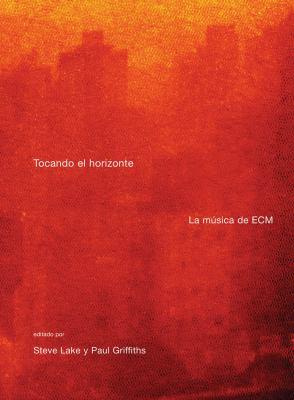 Tocando el Horizonte: La Musica de ECM 9788496879218