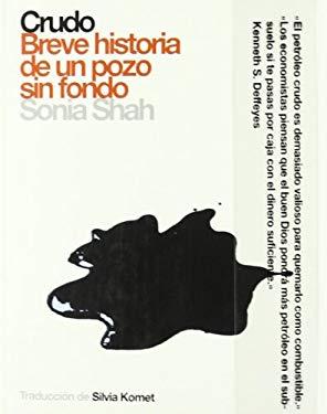 Crudo: Breve Historia de un Pozo Sin Fondo = Crude 9788496879294