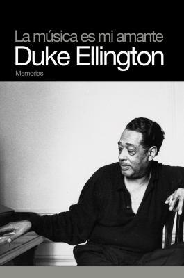 La Musica Es Mi Amante: Duke Ellington 9788496879386