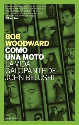 Como una Moto: La Vida Galopante de John Belushi = Wired 9788496879416