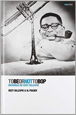 To Be or Not to Bop: Memorias de Dizzy Gillespie