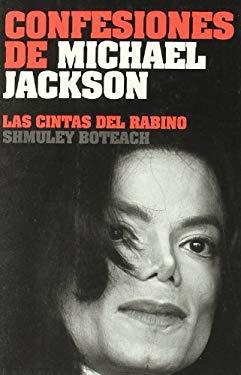 Confesiones de Michael Jackson: Las Cintas del Rabino = Confessions of Michael Jackson 9788496879508
