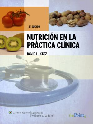 Nutricion en la Practica Clinica = Nutrition in Clinical Practice 9788496921528