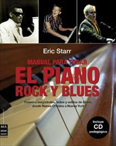Manual Para Tocar el Piano Rock y Blues: Fraseos Magistrales, Solos y Estilos de Blues, Desde Nueva Orleans A Nueva York [With CD 10876489