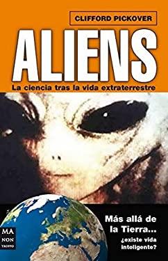 Aliens: La Ciencia Tras La Vida Extraterrestre 9788496924789