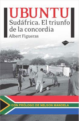Ubuntu: Sudafrica. El Triunfo de La Concordia 9788496981904