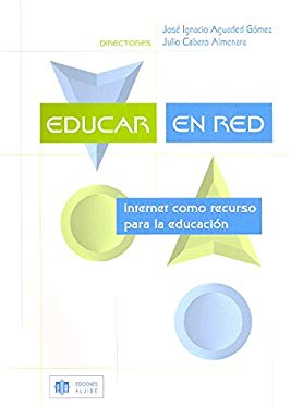 Educar en Red: Internet Como Recurso Para la Educacion = Education Network 9788497000901