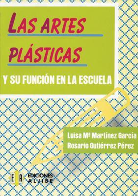 Las Artes Plasticas y su Funcion en la Escuela 9788497000963