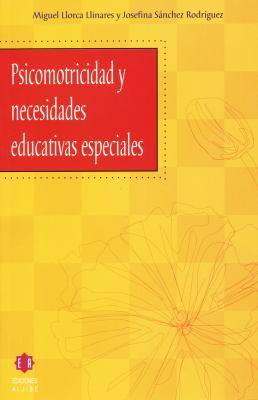 Psicomotricidad y Necesidades Educativas Especiales 9788497001342
