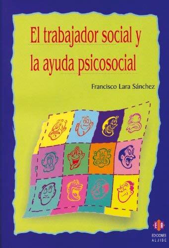 El Trabajador Social y la Ayuda Psicosocial 9788497002516